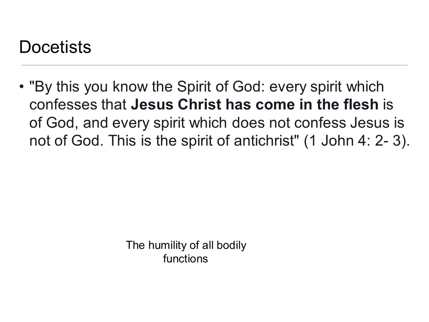 The humility of all bodily functions