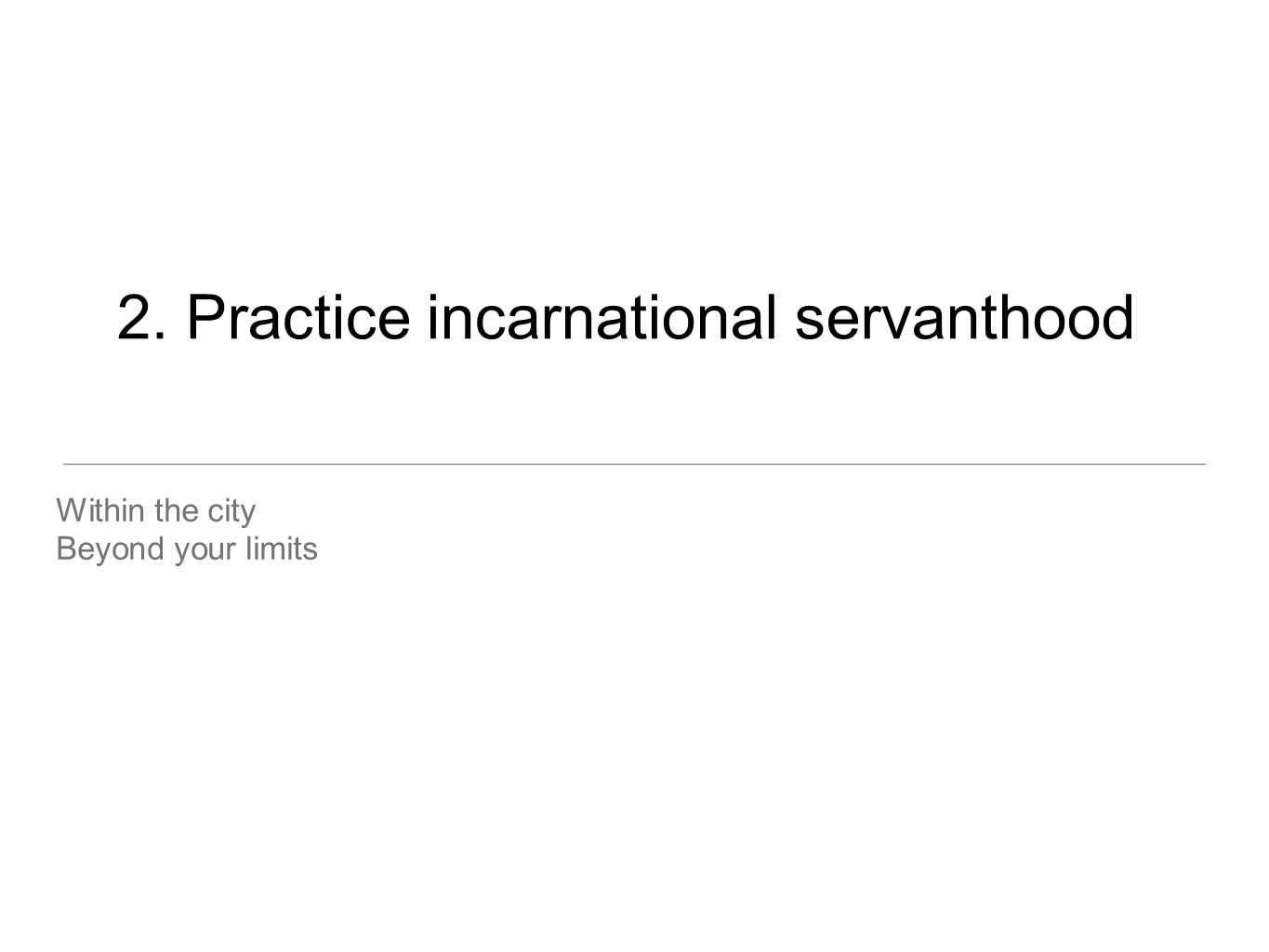 2. Practice incarnational servanthood
