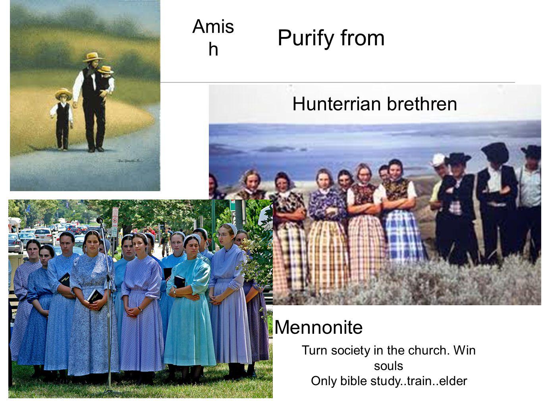 Purify from Amish Hunterrian brethren Mennonite