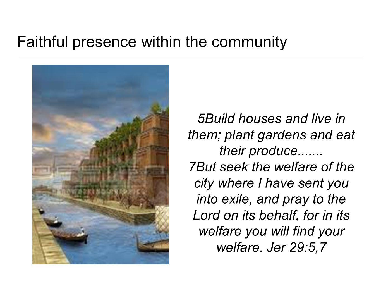 Faithful presence within the community