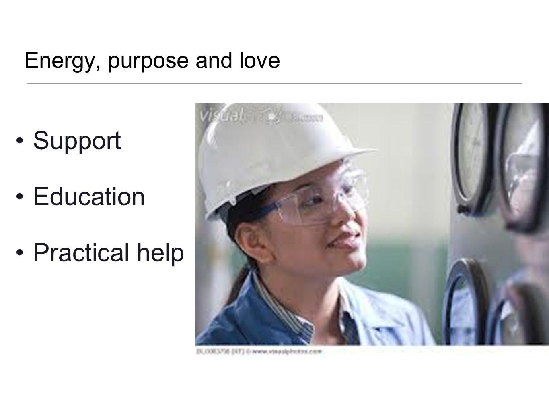 Energy, purpose and love