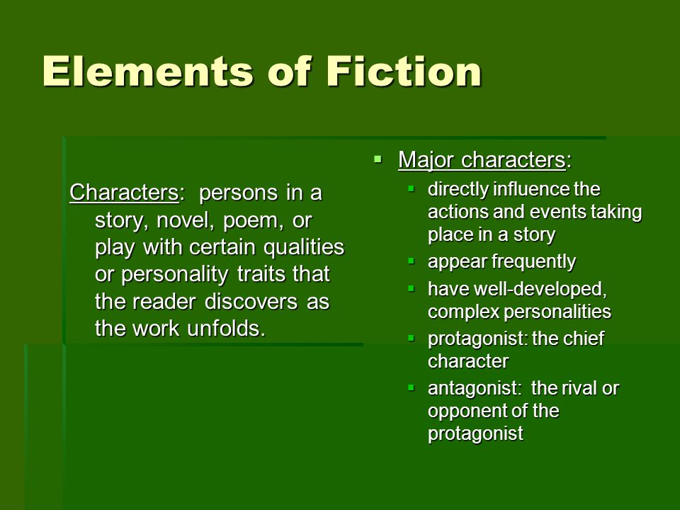 Elements of Fiction Major characters:
