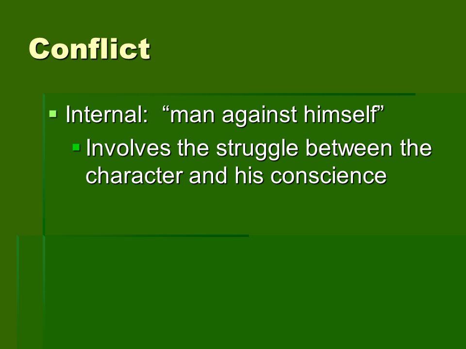 Conflict Internal: man against himself