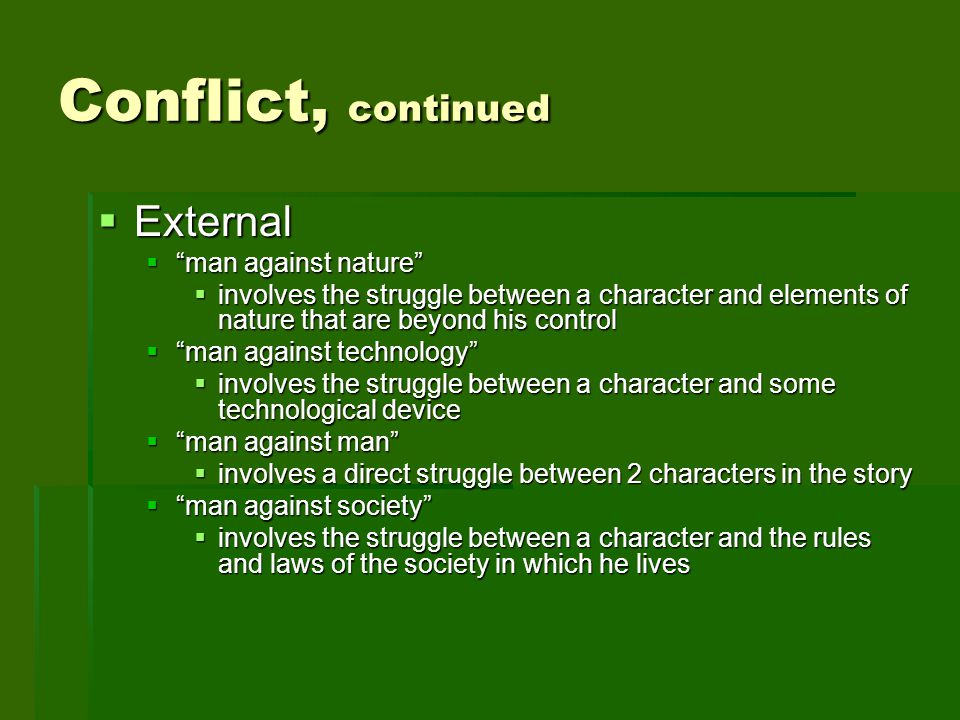 Conflict, continued External man against nature
