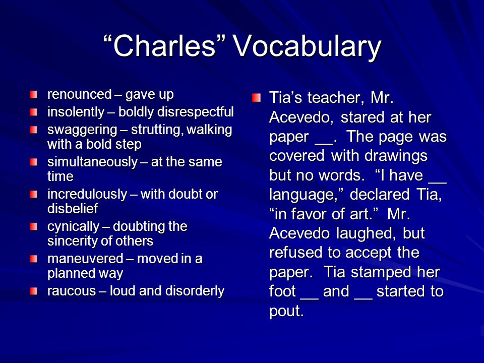 Charles Vocabulary renounced – gave up. insolently – boldly disrespectful. swaggering – strutting, walking with a bold step.