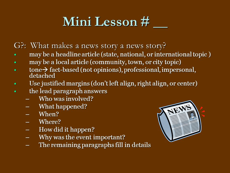 Mini Lesson # __ G : What makes a news story a news story