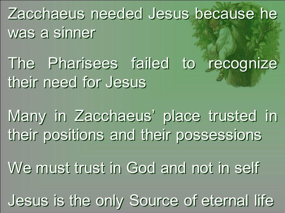 Zacchaeus needed Jesus because he was a sinner