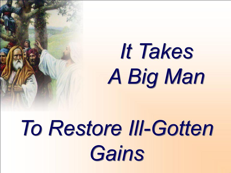 It Takes A Big Man To Restore Ill-Gotten Gains