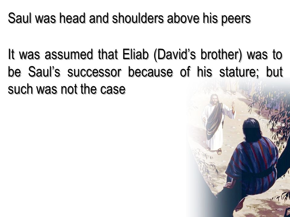 Saul was head and shoulders above his peers