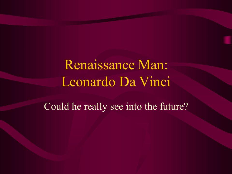 Renaissance Man: Leonardo Da Vinci