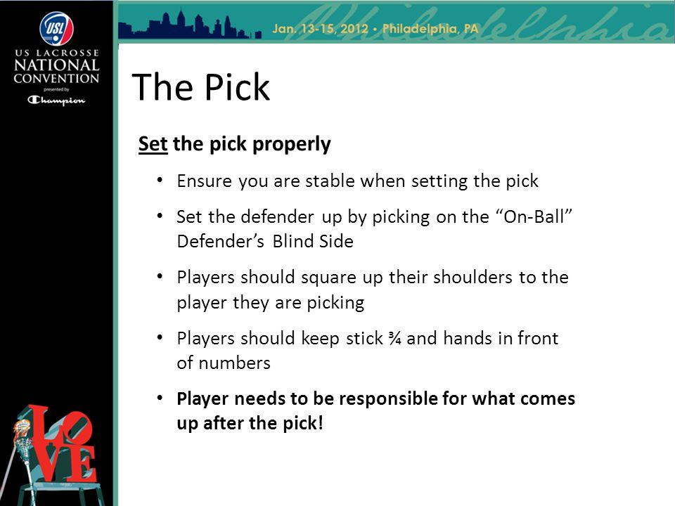 The Pick Set the pick properly