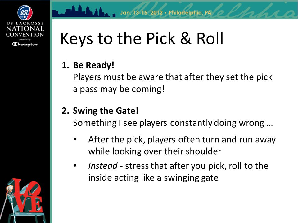 Keys to the Pick & Roll Be Ready! Players must be aware that after they set the pick a pass may be coming!