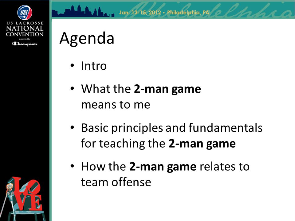Agenda Intro What the 2-man game means to me