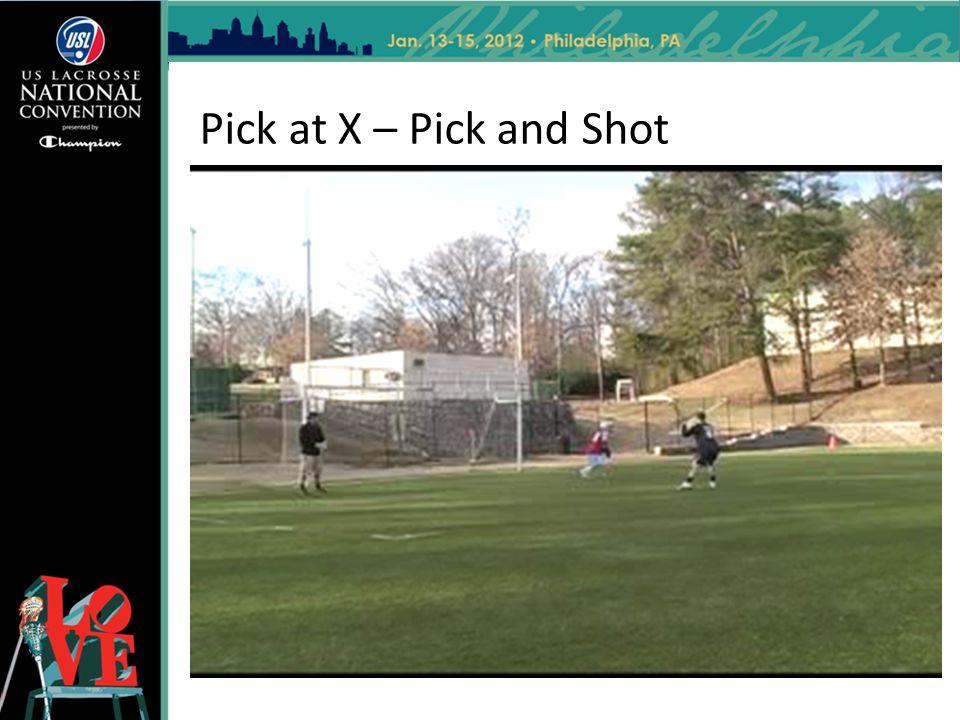 Pick at X – Pick and Shot
