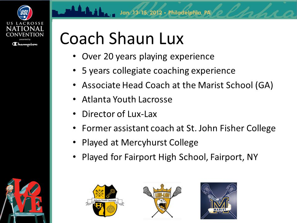 Coach Shaun Lux Over 20 years playing experience