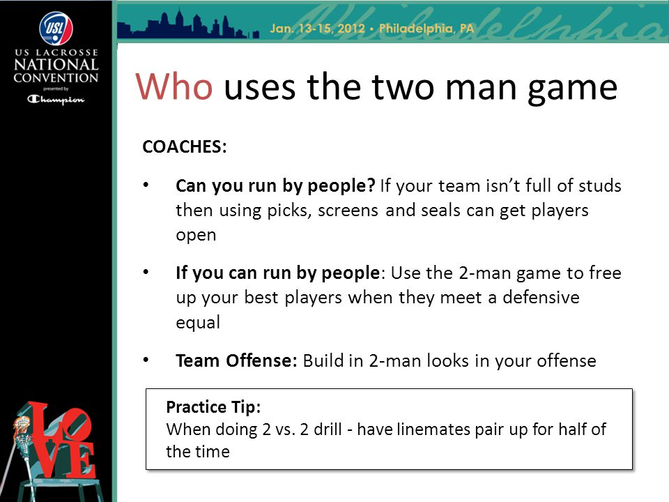Who uses the two man game