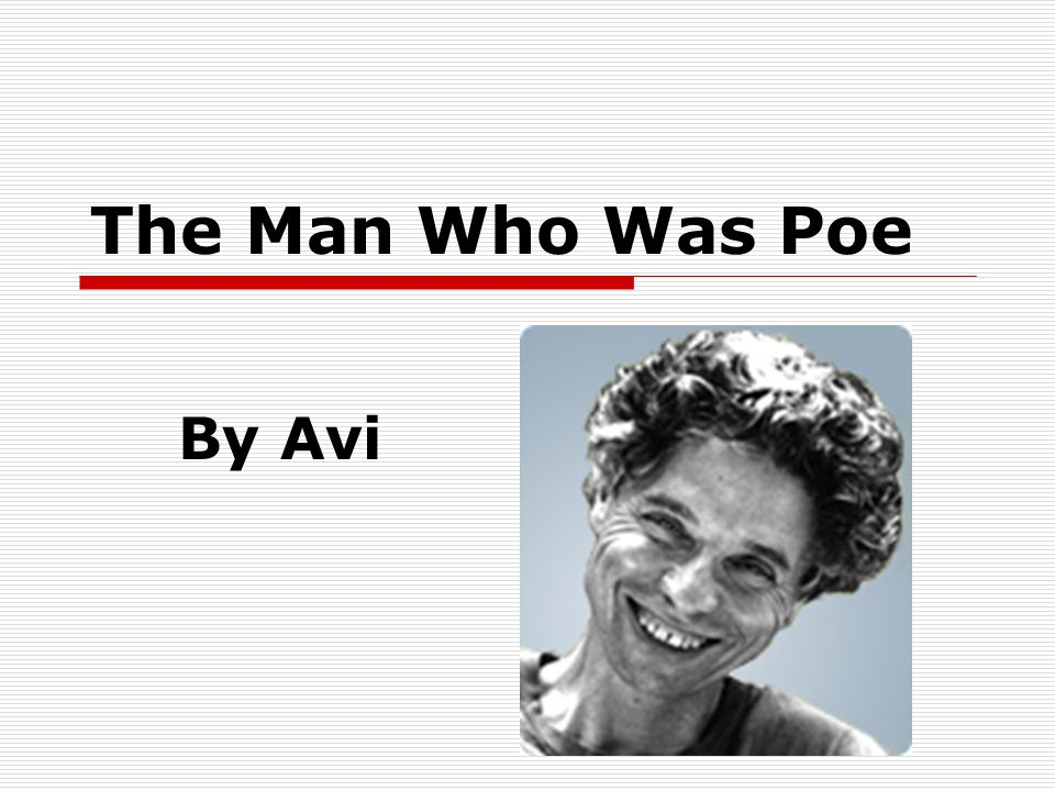 The Man Who Was Poe By Avi