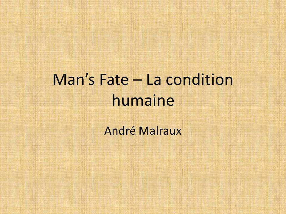 Man's Fate – La condition humaine