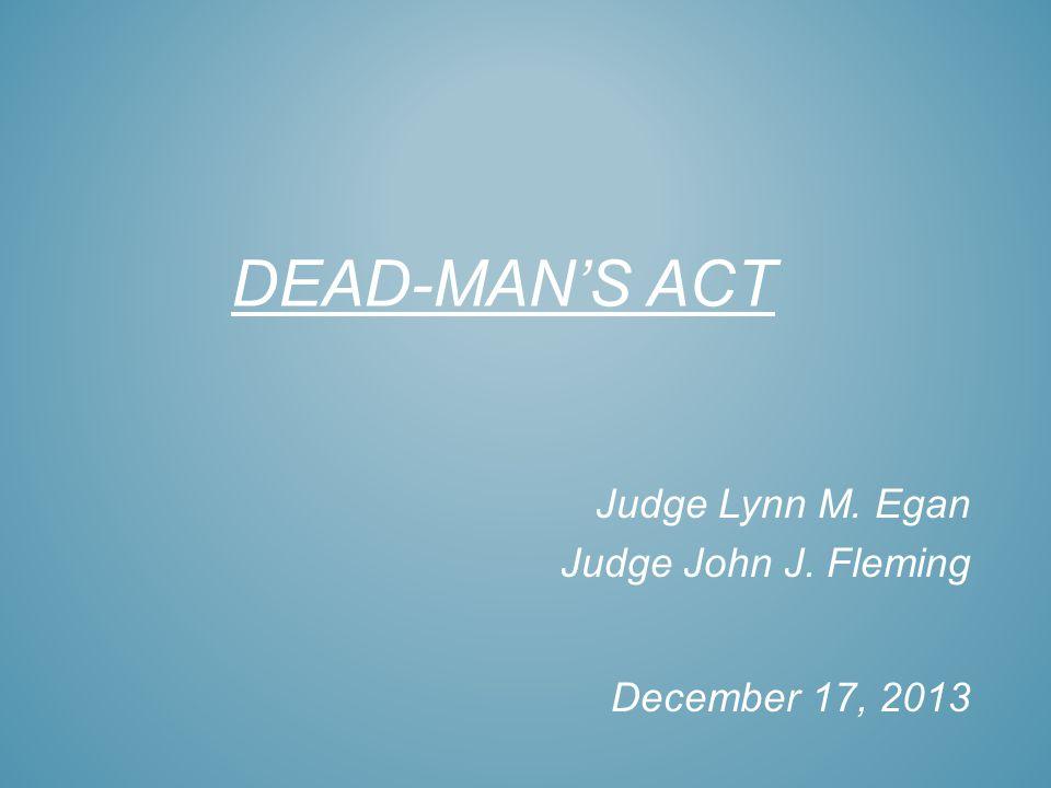 Judge Lynn M. Egan Judge John J. Fleming December 17, 2013