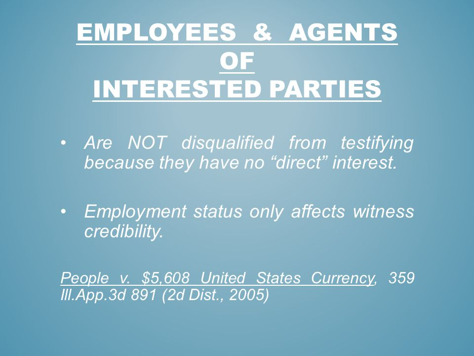 Employees & agents of interested parties