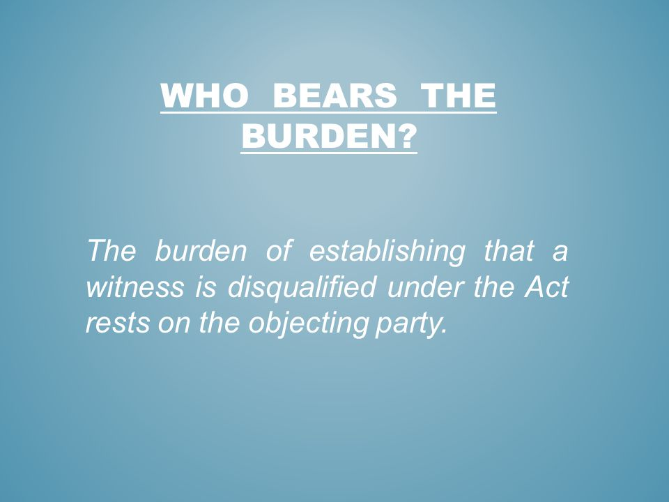Who bears the burden.
