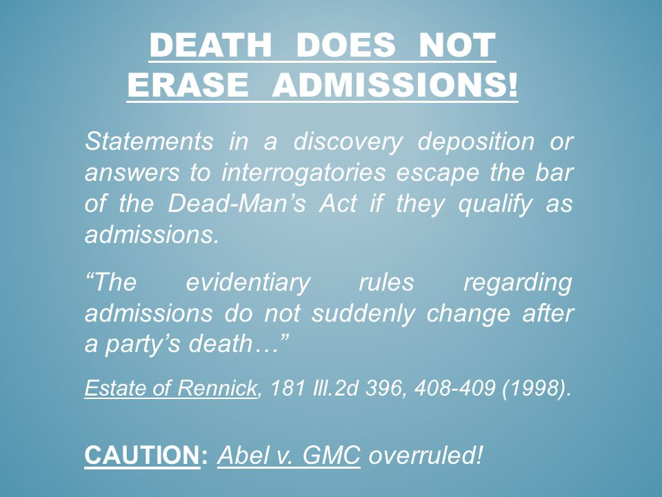 DEATH DOES NOT ERASE ADMISSIONS!