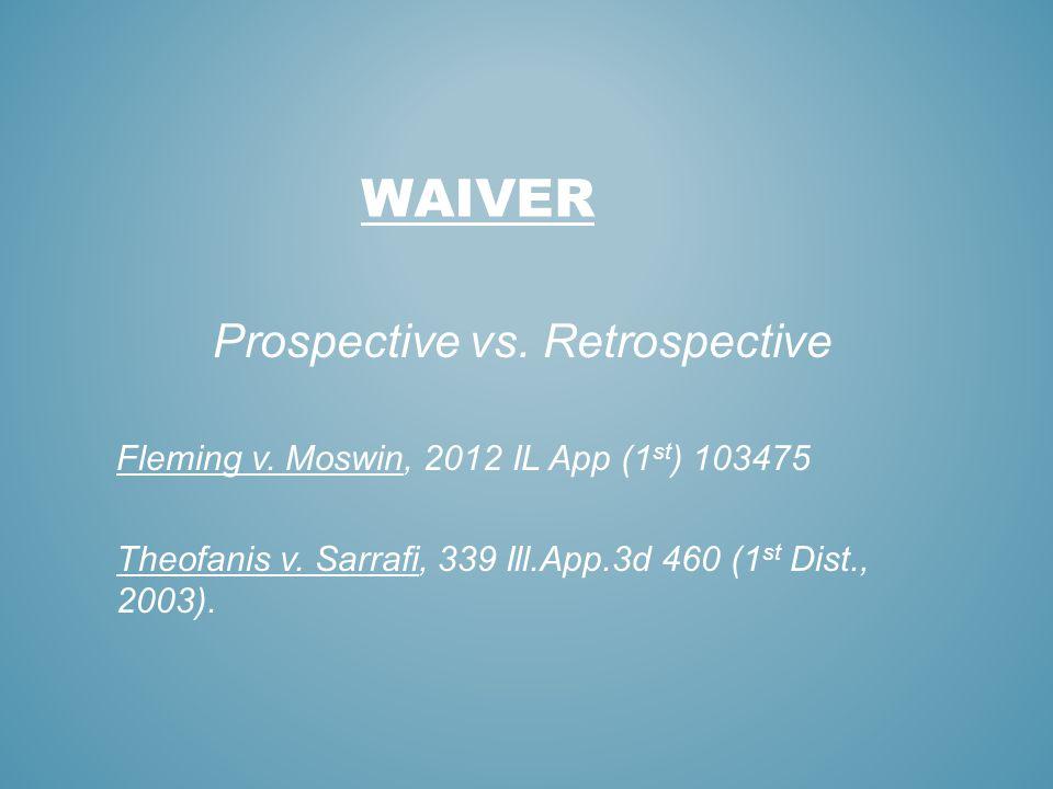 Prospective vs. Retrospective