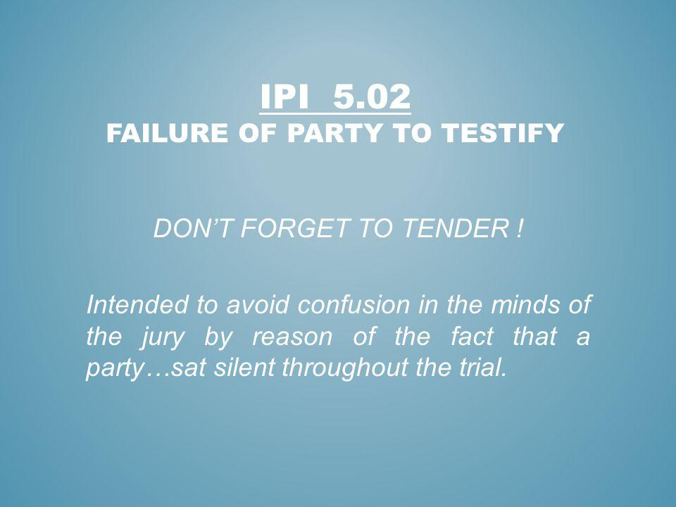 IPI 5.02 FAILURE OF PARTY TO TESTIFY