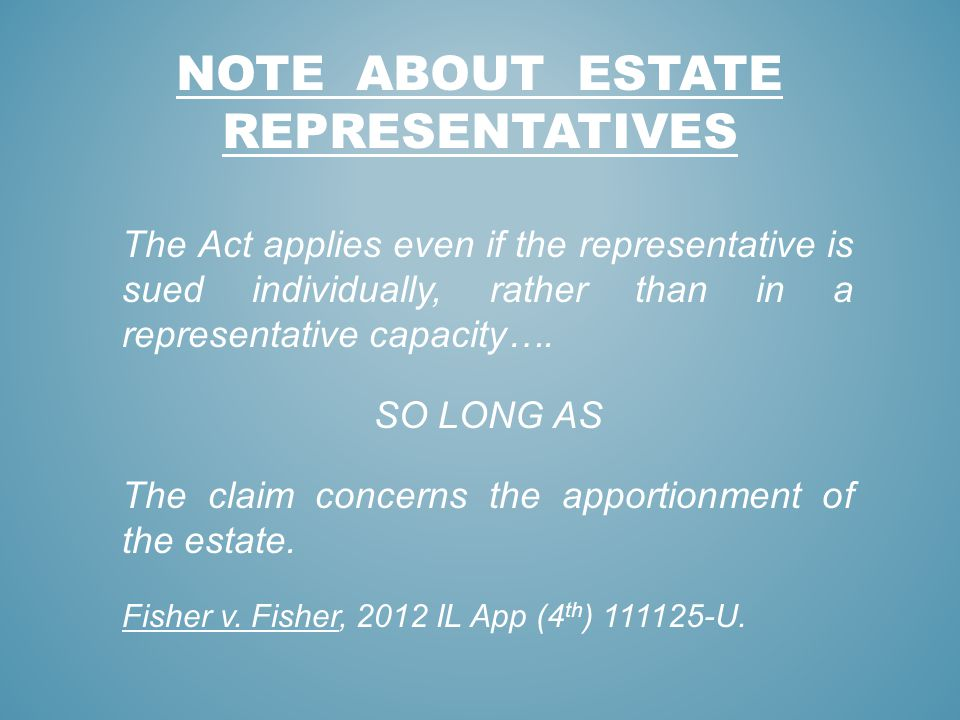NOTE ABOUT ESTATE REPRESENTATIVES