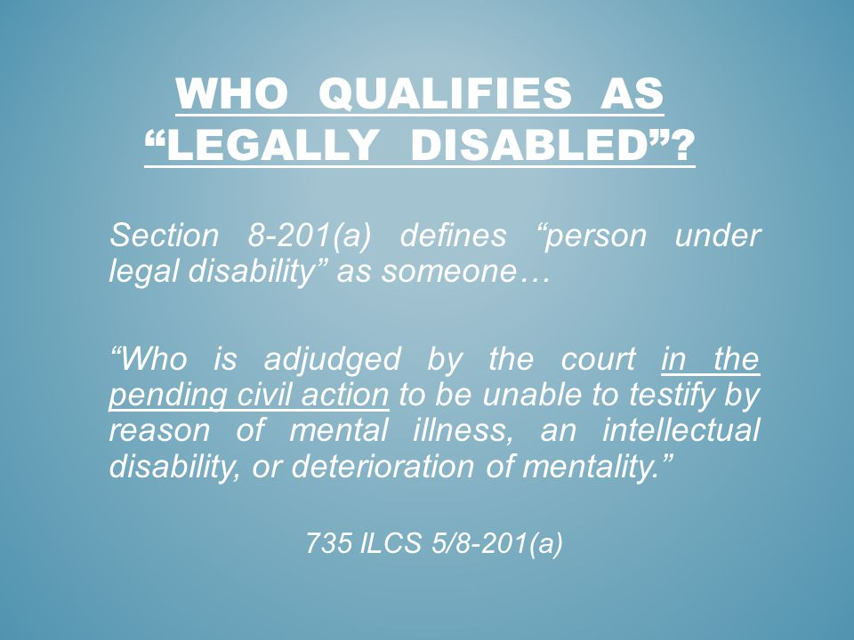 Who qualifies as legally disabled