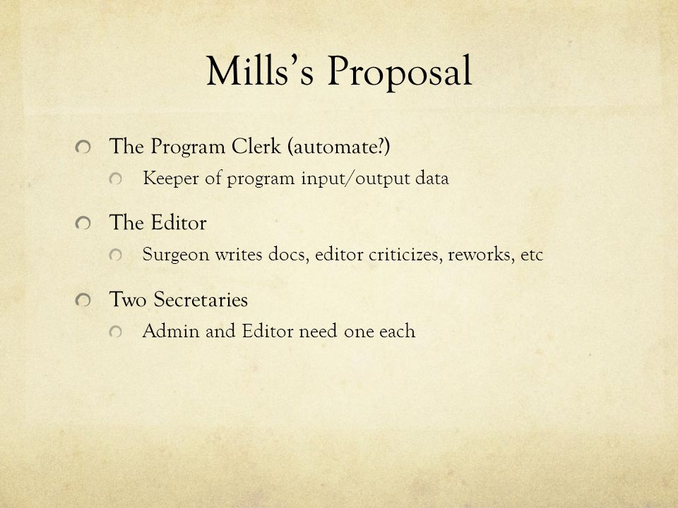 Mills's Proposal The Program Clerk (automate ) The Editor