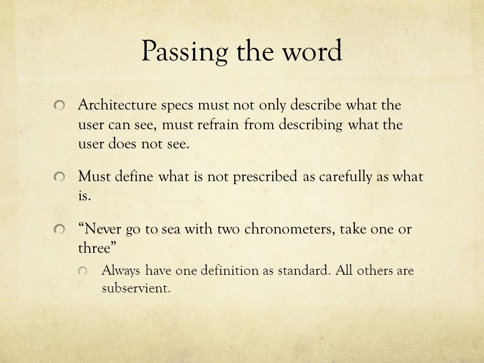 Passing the word Architecture specs must not only describe what the user can see, must refrain from describing what the user does not see.