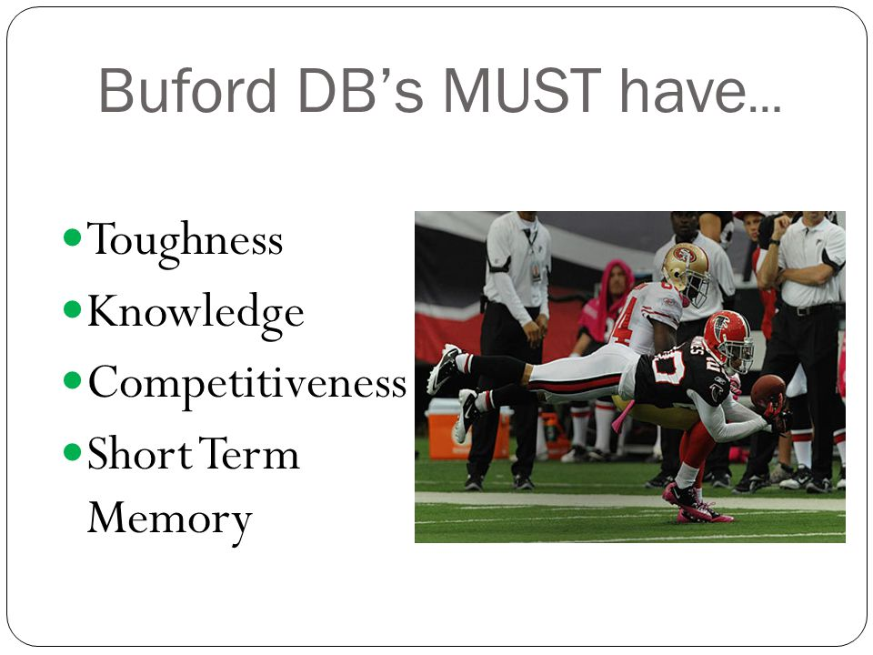 Buford DB's MUST have… Toughness Knowledge Competitiveness