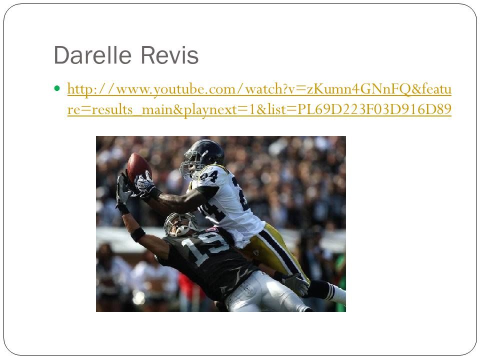 Darelle Revis   v=zKumn4GNnFQ&featu re=results_main&playnext=1&list=PL69D223F03D916D89.