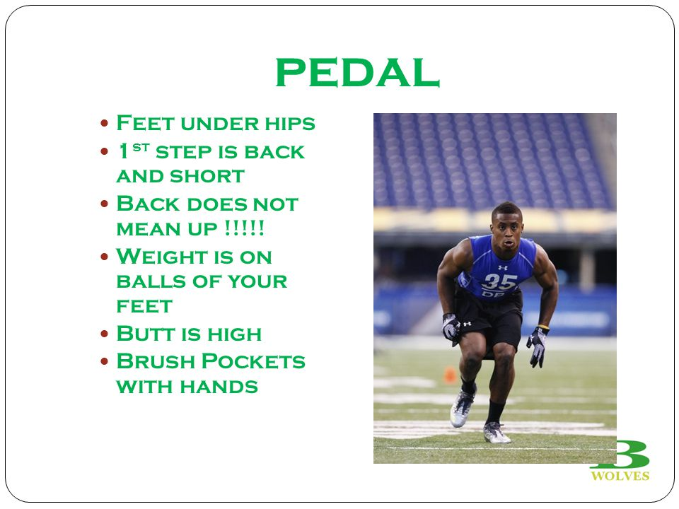 pedal Feet under hips 1st step is back and short