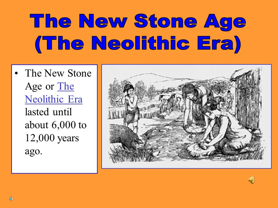The New Stone Age (The Neolithic Era)