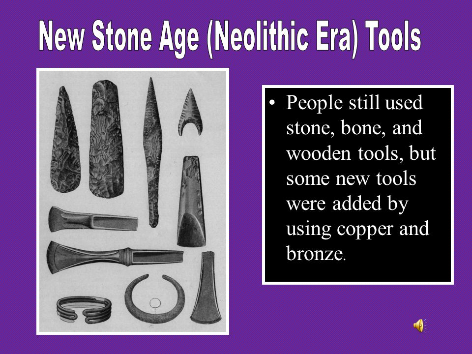 New Stone Age (Neolithic Era) Tools