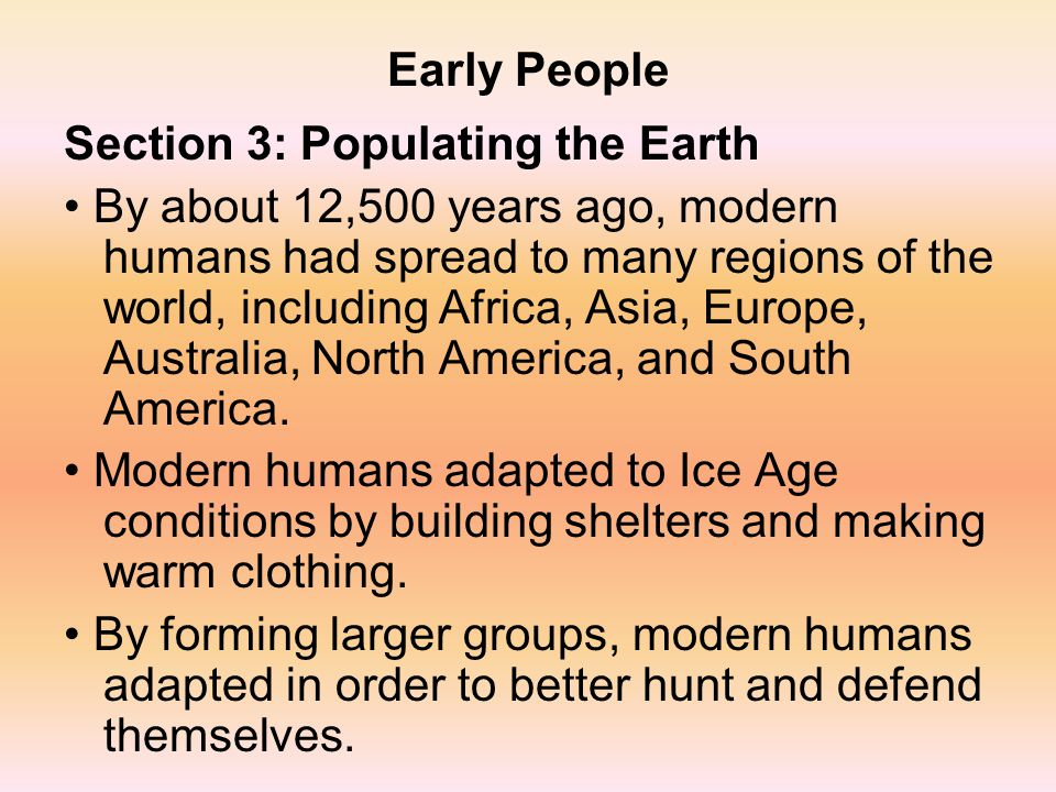 Early People Section 3: Populating the Earth.
