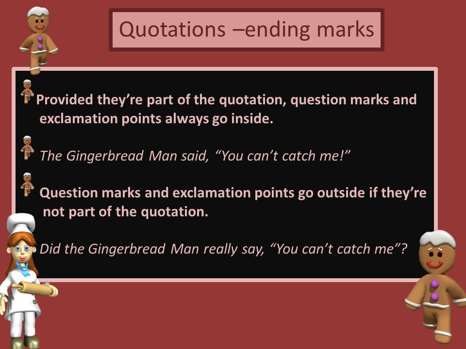 Quotations –ending marks