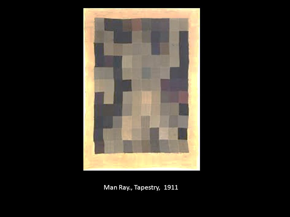 Man Ray., Tapestry, 1911