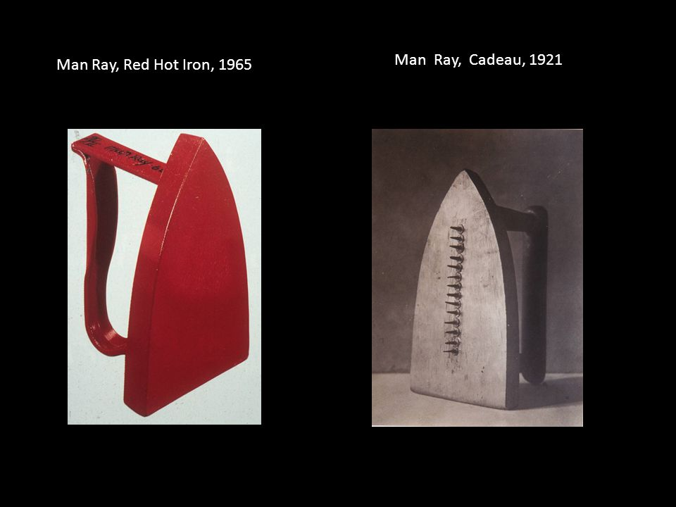 Man Ray, Cadeau, 1921 Man Ray, Red Hot Iron, 1965
