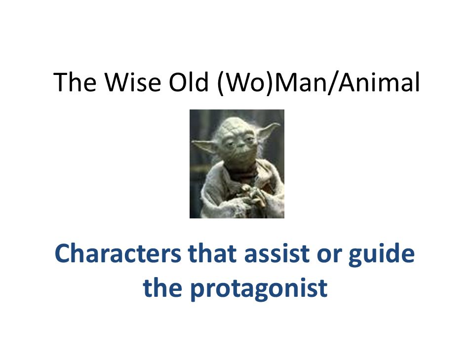The Wise Old (Wo)Man/Animal
