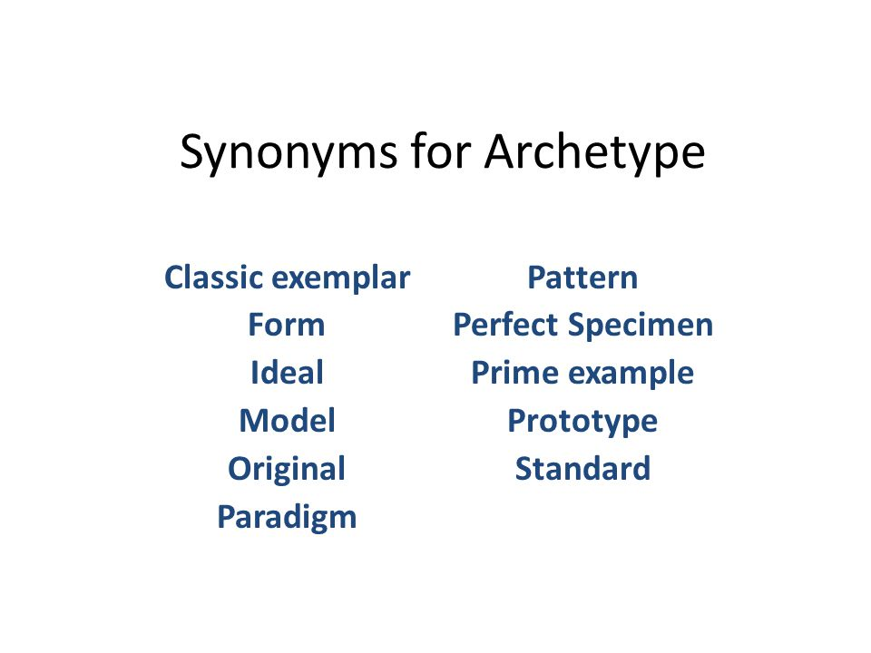 Synonyms for Archetype