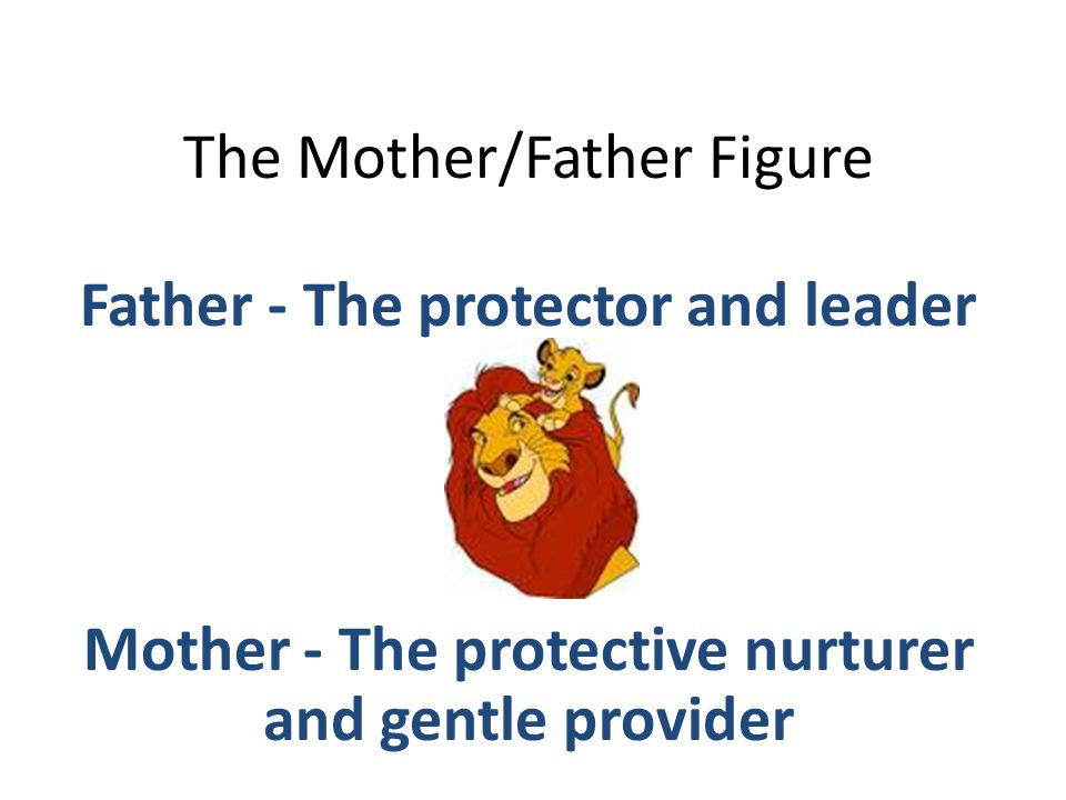 The Mother/Father Figure