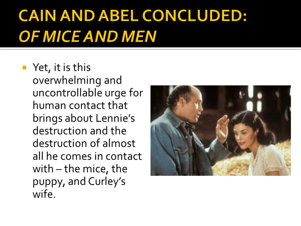 CAIN AND ABEL CONCLUDED: OF MICE AND MEN