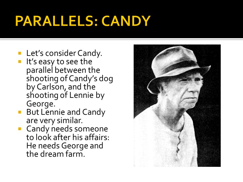 PARALLELS: CANDY Let's consider Candy.