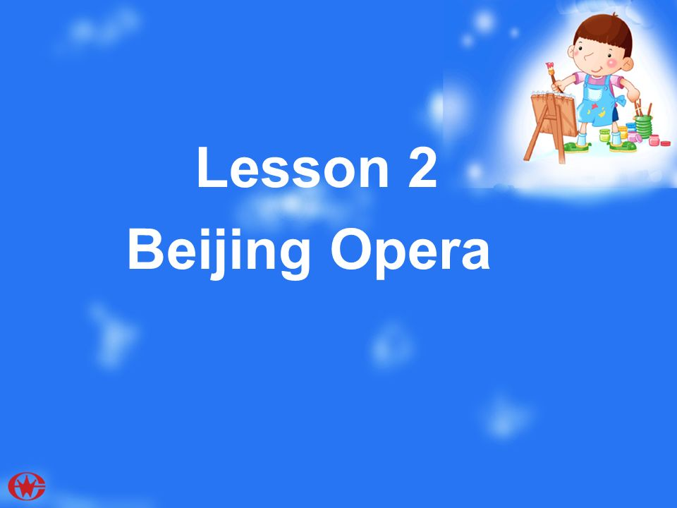 Lesson 2 Beijing Opera