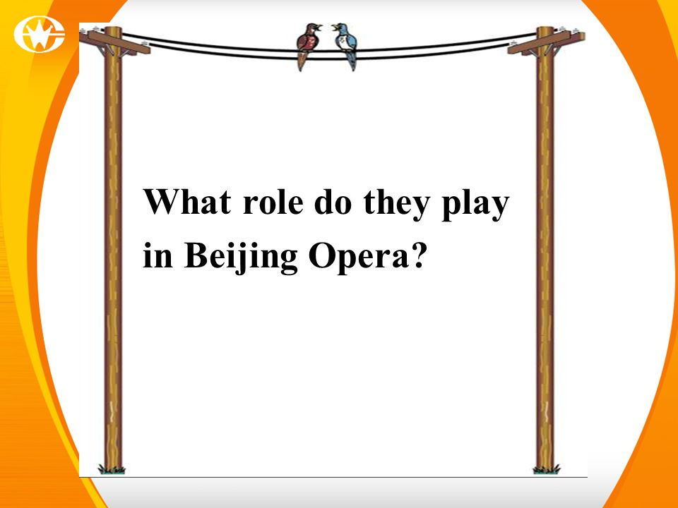 What role do they play in Beijing Opera
