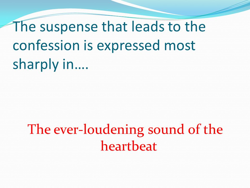 The ever-loudening sound of the heartbeat