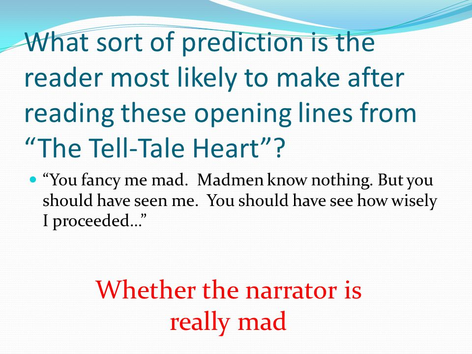 Whether the narrator is really mad